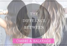Ombre hair vs Balayage hair