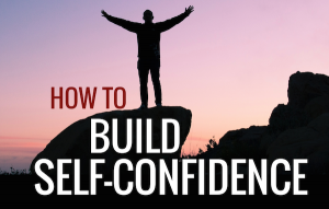 Build up your confidence