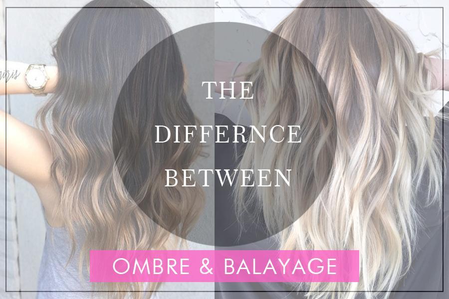 Ombre hair vs Balayage hair